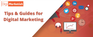 Tips and Guides for Digital Marketing