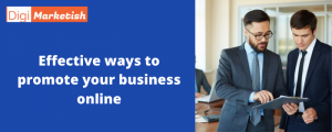 Effective ways to promote your business online