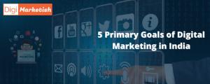 5 Primary Goals of Digital Marketing In India