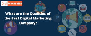 What are the Qualities of the Best Digital Marketing Company_