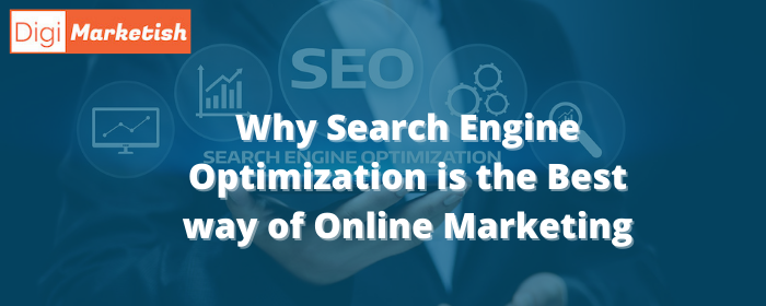 Why Search Engine Optimization is the Best way of Online Marketing